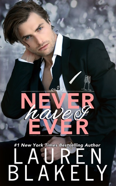 Never Have I Ever - Lauren Blakely book cover