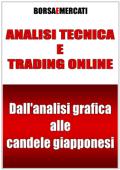 Analisi tecnica e trading online - Dall'analisi grafica alle candele giapponesi Book Cover