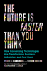 Peter H. Diamandis & Steven Kotler - The Future Is Faster Than You Think portada