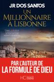 Download and Read Online Un millionnaire à Lisbonne