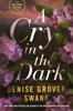 Denise Grover Swank - A Cry in the Dark artwork
