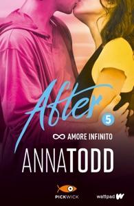 After 5. Amore infinito di Anna Todd Copertina del libro