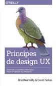 Principes de design UX - adopter les bonnes pratiques pour optimiser ses produits - collection O'Reilly