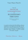 Guida alle pratiche fondamentali del buddhismo tibetano