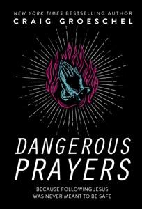 Dangerous Prayers Book Cover