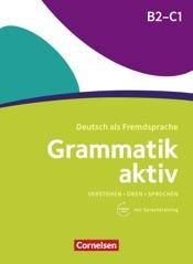 Grammatik aktiv / B2/C1 - Üben, Hören, Sprechen