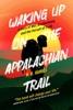Waking Up On The Appalachian Trail