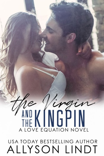 The Virgin and the Kingpin - Allyson Lindt - Allyson Lindt
