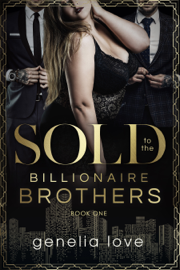 Sold to the Billionaire Brothers