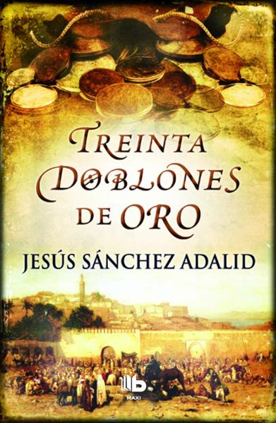 Treinta doblones de oro por Jesús Sánchez Adalid