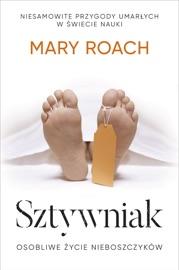Sztywniak - Mary Roach by  Mary Roach PDF Download