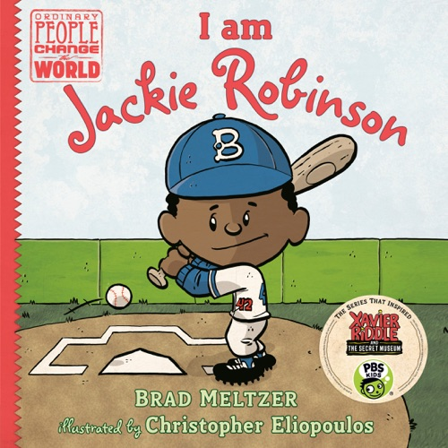 Brad Meltzer & Christopher Eliopoulos - I am Jackie Robinson