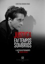 Justiça Em Tempos Sombrios: A Justiça No Pensamento De Hannah Arendt