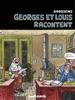 Georges et Louis romanciers : Georges et Louis racontent