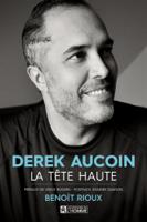 Derek Aucoin - Derek Aucoin, la tête haute artwork