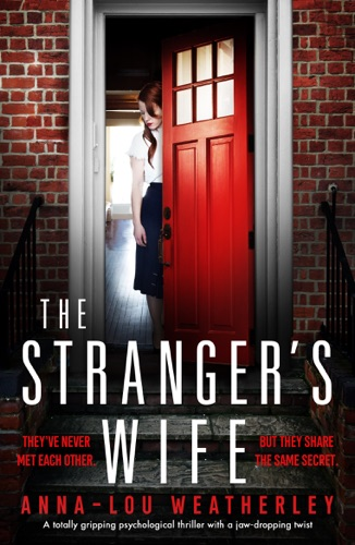 Anna-Lou Weatherley - The Stranger's Wife