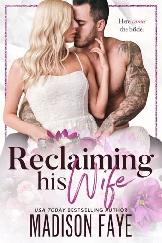 Madison Faye - Reclaiming His Wife