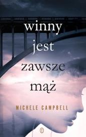 Winny jest zawsze mąż - Michele Campbell by  Michele Campbell PDF Download