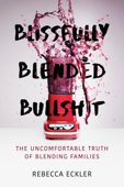Blissfully Blended Bullshit