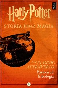 Un viaggio attraverso Pozioni ed Erbologia da Pottermore Publishing