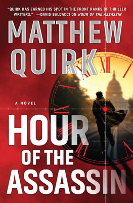 Matthew Quirk - Hour of the Assassin book