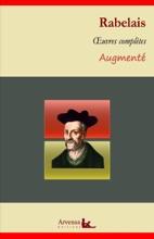 François Rabelais : Oeuvres Complètes Et Annexes (annotées, Illustrées)