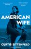 Curtis Sittenfeld - American Wife Grafik
