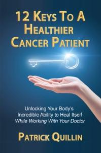 12 Keys to a Healthier Cancer Patient Door Patrick Quillin Boekomslag