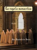 La Regola Monastica