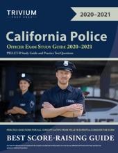 California Police Officer Exam Study Guide 2020–2021