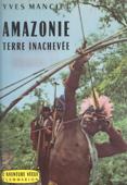 Amazonie, terre inachevée