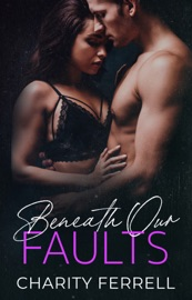 Beneath Our Faults - Charity Ferrell by  Charity Ferrell PDF Download