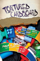 Philip E. Orbanes - Tortured Cardboard: How Great Board Games Arise from Chaos, Survive by Chance, Impart Wisdom, and Gain Immortality artwork