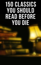 150 Classics You Should Read Before You Die PDF Download