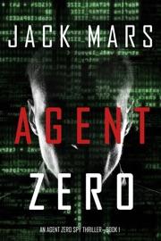 Agent Zero (An Agent Zero Spy Thriller—Book #1) PDF Download