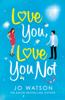 Love You, Love You Not - Jo Watson