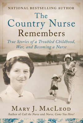 Mary J. MacLeod - The Country Nurse Remembers book