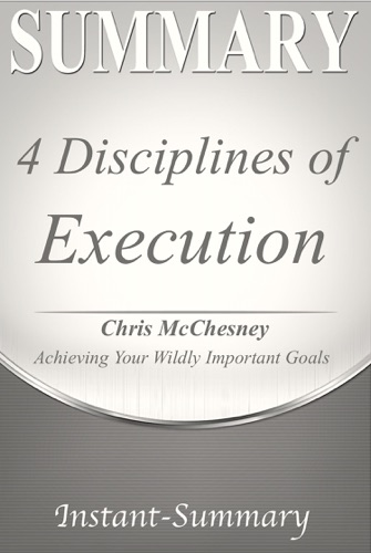 Instant-Summary - 4 Disciplines of Execution