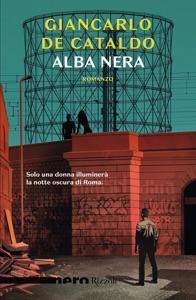 Alba nera (Nero Rizzoli) da Giancarlo De Cataldo