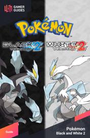 Pokémon: Black & White 2 - Strategy Guide