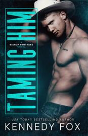 Taming Him - Kennedy Fox book summary