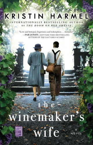 Kristin Harmel - The Winemaker's Wife