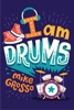 I Am Drums