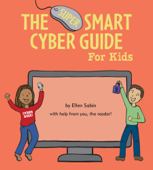 The Super Smart Cyber Guide for Kids