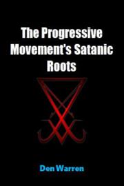 The Progressive Movement's Satanic Roots