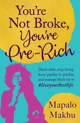 You're Not Broke, You're Pre-Rich
