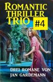 Romantic Thriller Trio #4: Drei Romane