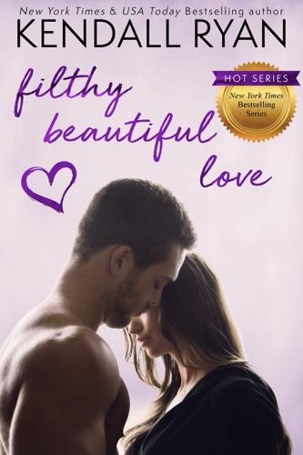 Kendall Ryan - Filthy Beautiful Love