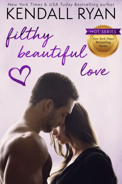 Filthy Beautiful Love - Kendall Ryan book cover