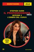 Download and Read Online Il Professionista Story. Sezione 8 - L'ombra del corvo (Segretissimo)